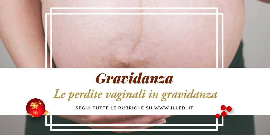 illedi-Gravidanza-Perdite-vaginali-in-gravidanza