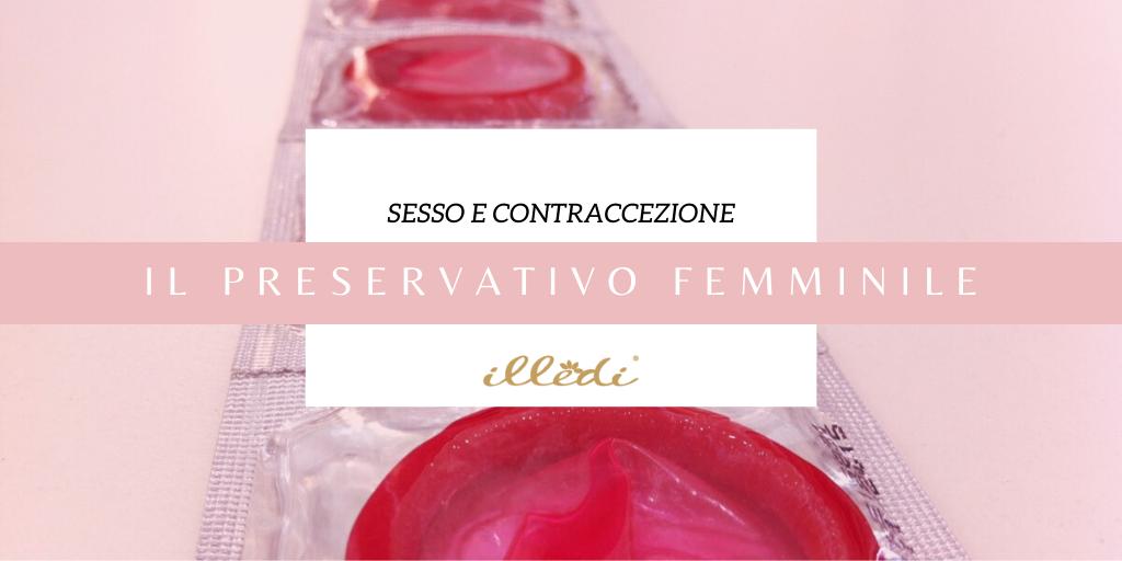Il-preservativo-Femminile-illedi-sesso-contraccezione